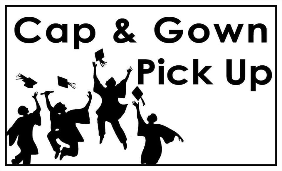 Cap and Gown Pick-up May 29, 2020